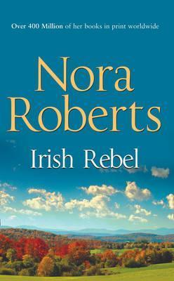 Irish Rebel by Nora Roberts