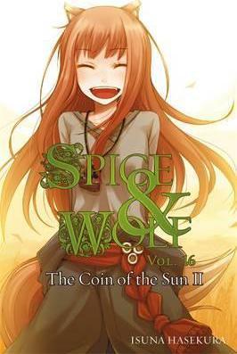 Spice and Wolf, Vol. 16 (light novel) by Isuna Hasekura