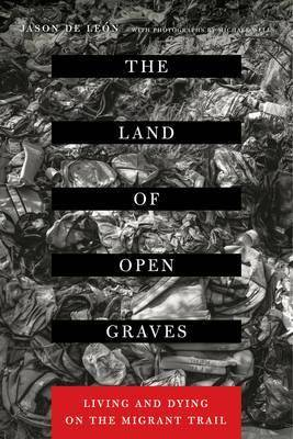 Image of The Land of Open Graves by Jason De Leon