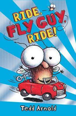 Fly Guy #11: Ride Fly Guy Ride by Tedd Arnold