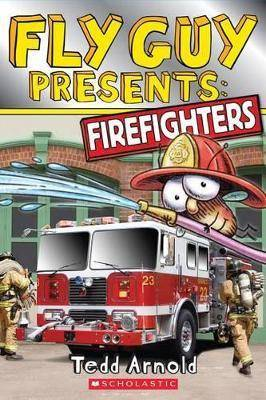 Fly Guy Presents: Firefighters (Scholastic Reader, Level 2) by Tedd Arnold