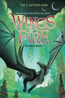 Wings of Fire Book Six: Moon Rising, Volume 6 by Tui T Sutherland
