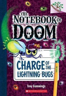 Charge of the Lightning Bugs: A Branches Book (the Notebook of Doom #8), Volume 8 by Troy Cummings