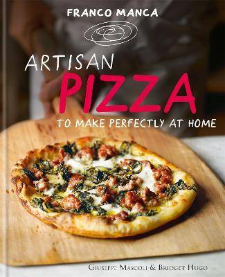 Franco Manca, Artisan Pizza to Make Perfectly at Home by Giuseppe Mascoli