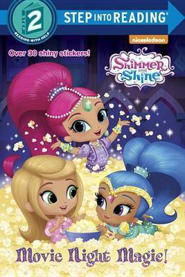 Movie Night Magic! (Shimmer and Shine) by Mary Tillworth