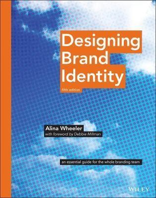 Designing Brand Identity by Alina Wheeler