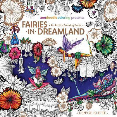Zendoodle Coloring Presents Fairies in Dreamland by Denyse Klette