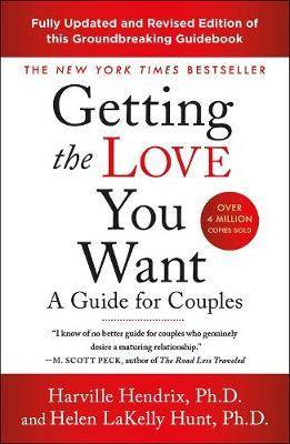 Getting the Love You Want by Harville Hendrix PhD