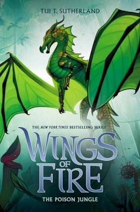The Poison Jungle (Wings of Fire, Book 13), Volume by Tui T Sutherland