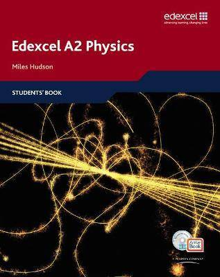 Edexcel A Level Science: A2 Physics Students