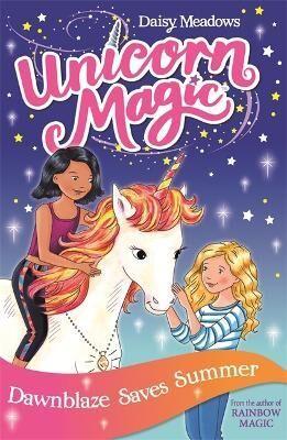 Unicorn Magic: Dawnblaze Saves Summer by Daisy Meadows