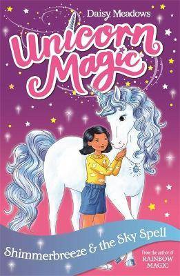 Unicorn Magic: Shimmerbreeze and the Sky Spell by Daisy Meadows