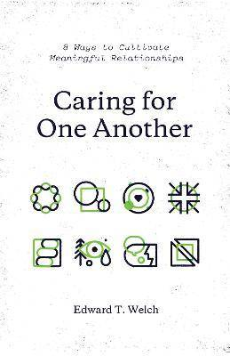 Caring for One Another by Edward T. Welch