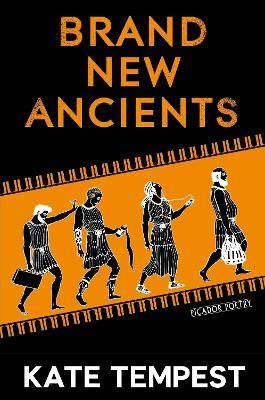 Brand New Ancients by Kae Tempest