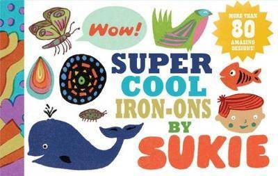Super Cool Iron Ons By Sukie by Darrell Gibbs