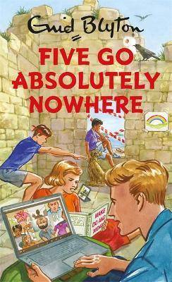 Five Go Absolutely Nowhere by Bruno Vincent