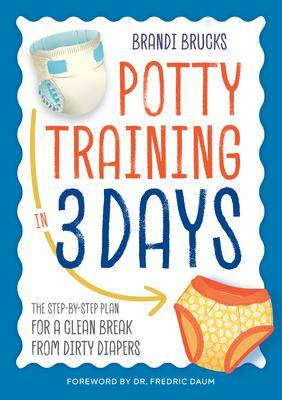 Potty Training in 3 Days by Brandi Brucks