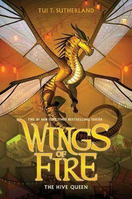 Wings of Fire #12: The Hive Queen by T Tui Sutherland
