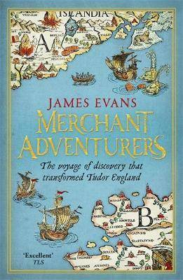 Merchant Adventurers by James Evans
