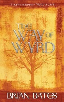 The Way of Wyrd by Brian Bates