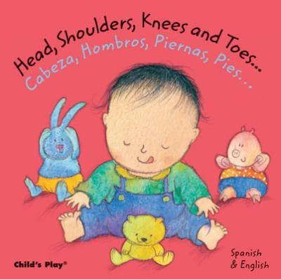 Head, Shoulders, Knees and Toes.../Cabeza, Hombros, Piernas, Pies... by Annie Kubler