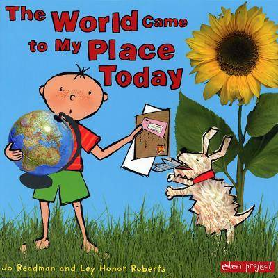 The World Came To My Place Today by Jo Readman