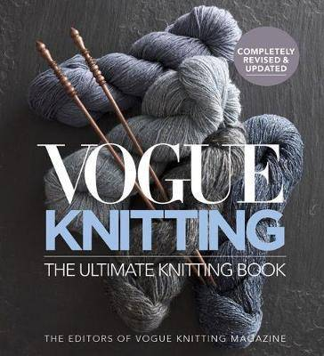 Vogue Knitting The Ultimate Knitting Book by Vogue Knitting Magazine