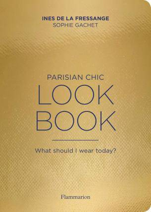 Parisian Chic Look Book by Inès de La Fressange