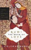 Rumi: The Book of Love by Coleman Barks