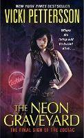 The Neon Graveyard by Vicki Pettersson