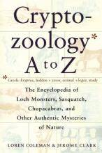 Cryptozoology A to Z: The Encyclopedia of Loch by Loren Coleman