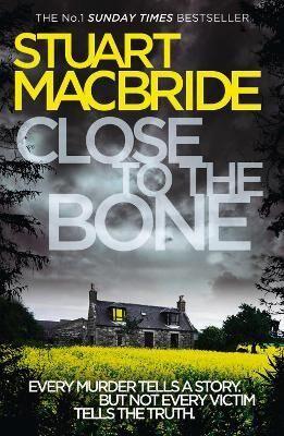 Close to the Bone by Stuart MacBride