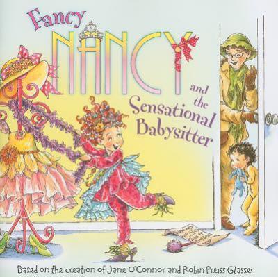 Fancy Nancy and the Sensational Babysitter by Jane O