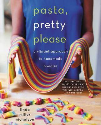 Pasta, Pretty Please by Linda Miller Nicholson