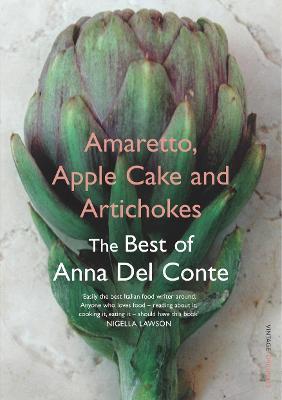 Apple Amaretto, Apple Cake and Artichokes by Anna Del Conte