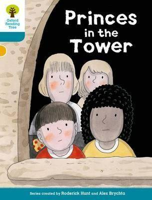 Oxford Reading Tree Biff, Chip and Kipper Stories Decode and Develop: Level 9: Princes in the Tower by Roderick Hunt