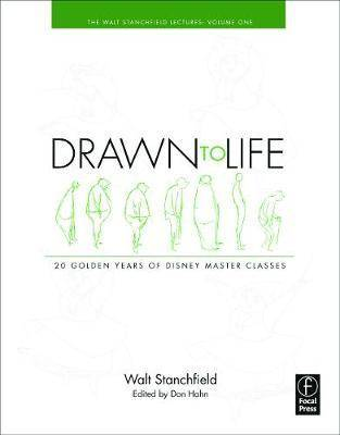 Drawn to Life: 20 Golden Years of Disney Master Classes by Walt Stanchfield