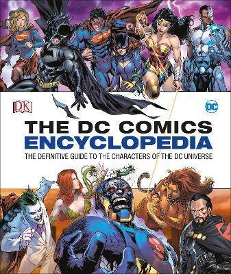 DC Comics Encyclopedia All-New Edition by Matthew K. Manning