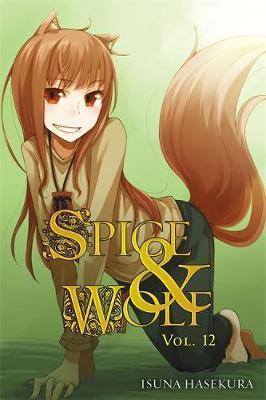 Spice and Wolf, Vol. 12 (light novel) by Isuna Hasekura