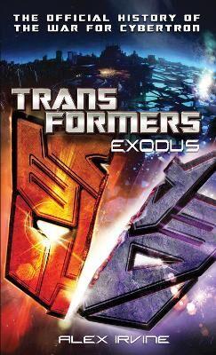 Transformers: Exodus by Alex Irvine