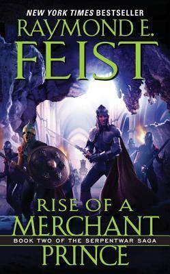 Rise of a Merchant Prince by Raymond E Feist