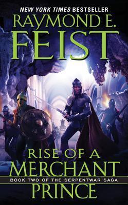 Rise of a Merchant Prince by Raymond E Feist