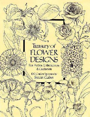 Treasury of Flower Designs for Artists, Embroiderers by Susan Gaber