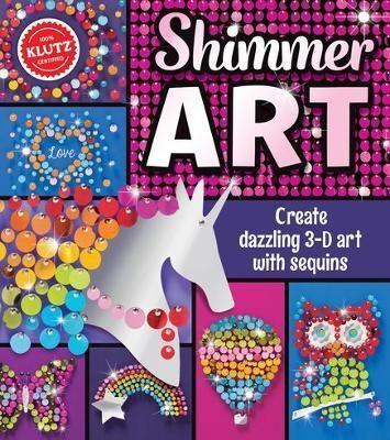 ART Shimmer Art by Editors of Klutz