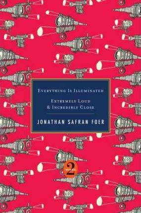 Everything Is Illuminated / Extremely Loud & Incredibly Close by Jonathan Safran Foer