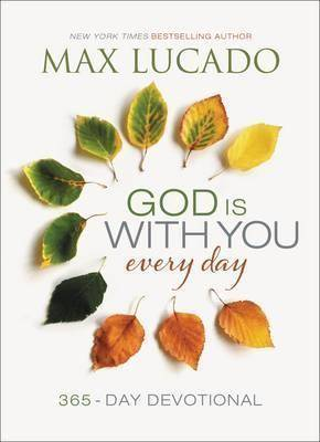 God Is With You Every Day by Max Lucado