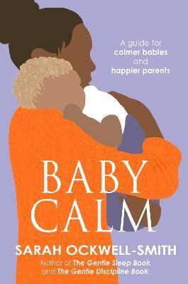BabyCalm by Sarah Ockwell-Smith