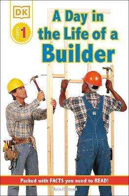 DK Readers L1: Jobs People Do: A Day in the Life of a Builder by Linda Hayward
