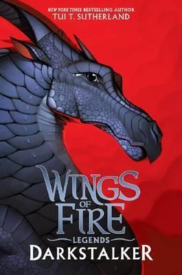 Wings of Fire Legends: Darkstalker by T  Tui Sutherland