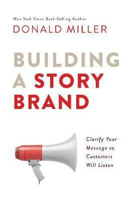 Building A Story Brand by Donald Miller